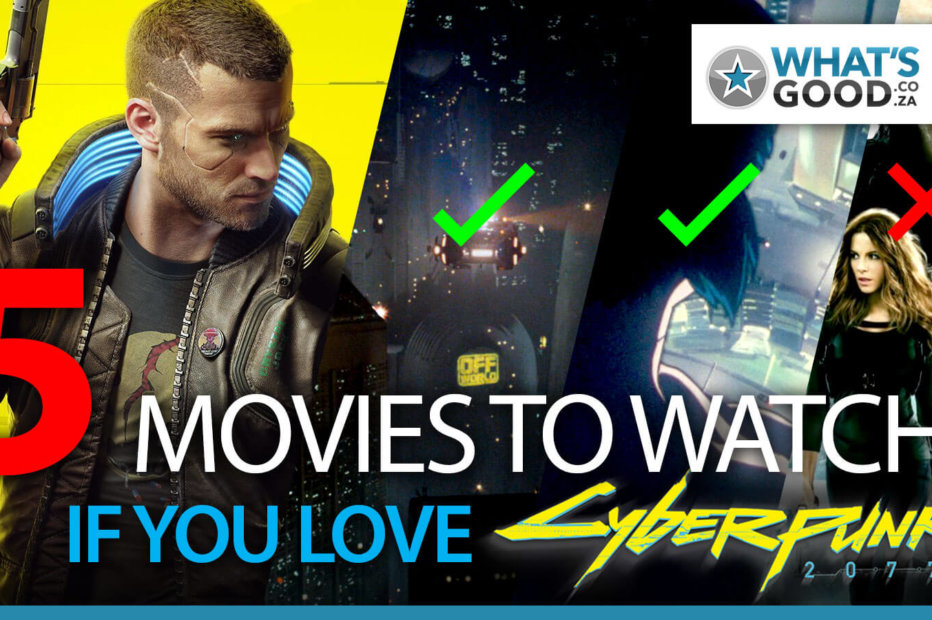 5 Incredible Movies Cyberpunk 2077 Fans Shouldn't Miss