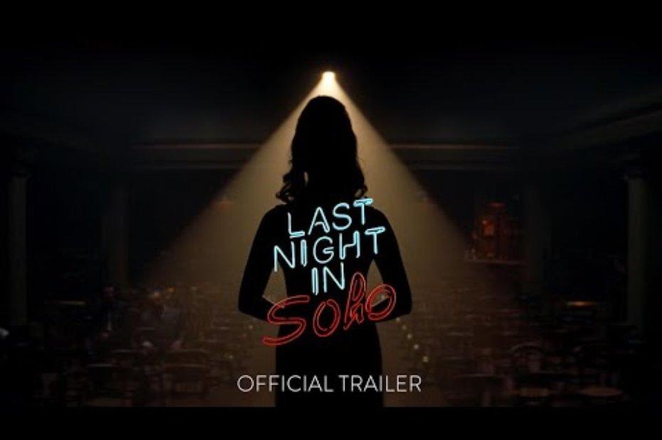 Last Night In Soho Trailer – From Shaun Of The Dead Creator
