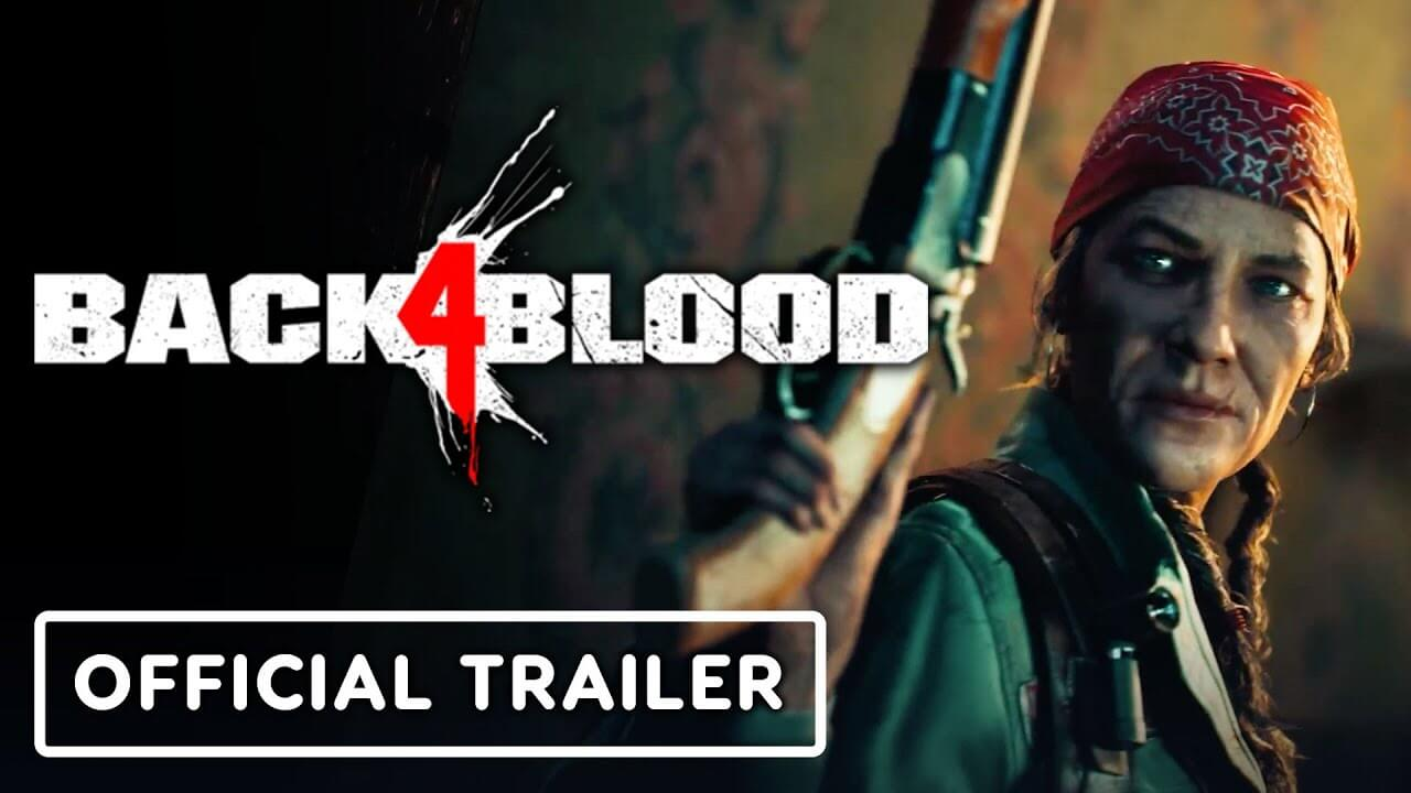 Watch the latest Back 4 Blood Trailer